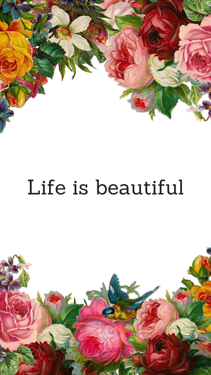 Life Is Beautiful Quote Floral Iphone Wallpaper Tap To Download