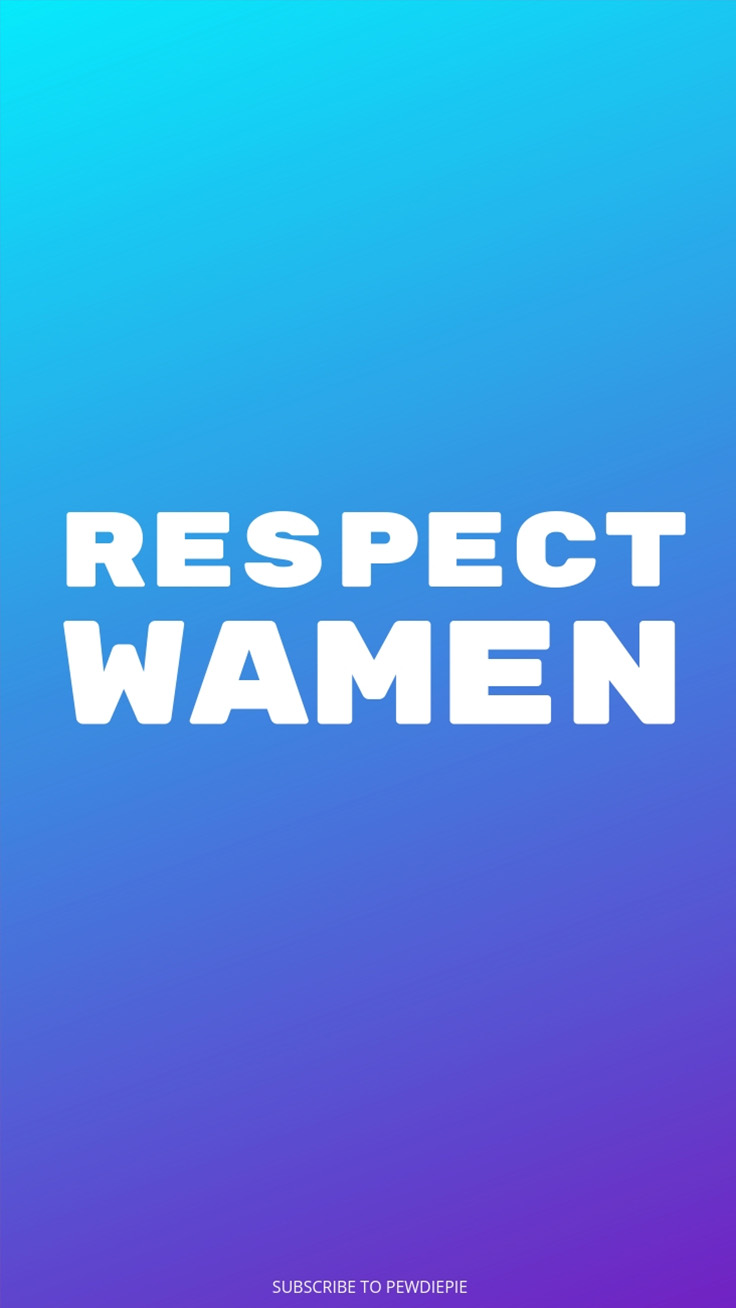 Respect Wamen Pewdiepie iPhone Wallpaper