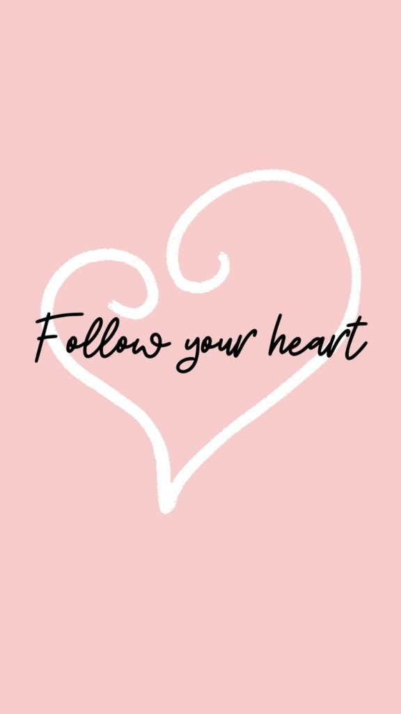 Follow your heart quote iPhone 11 Wallpaper