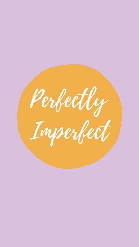 Perfectly Imperfect quote iPhone 11 Wallpaper
